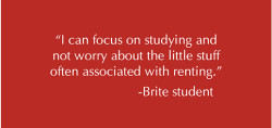 I can focus on studying and not worry about the little stuff often associated with renting.